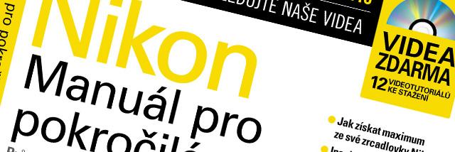 Nikon: Manuál pro pokročilé. Nová publikace pro všechny Nikonisty na českém trhu