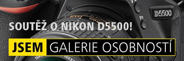Vyhrajte Nikon D5500 v soutěži JSEM | Galerie osobností!